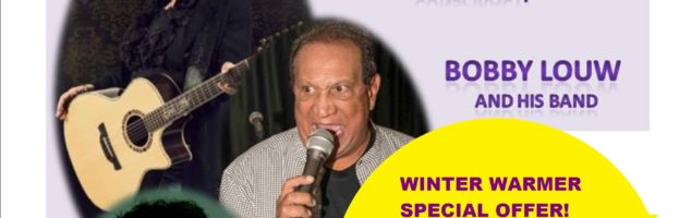 WINTER WARMER SPECIAL DISCOUNT –  Tickets 2 FOR THE PRICE OF 1 for BOBBY LOUW & FRIENDs